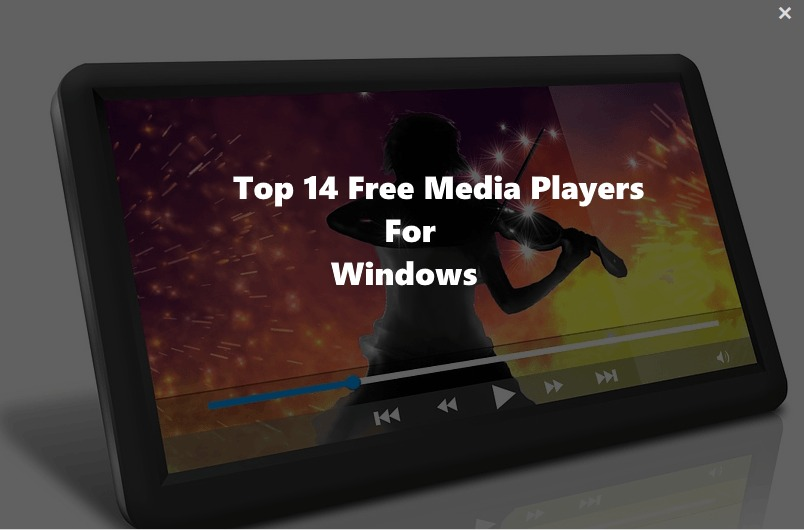Top 14 Best Free Media Players for Windows PC