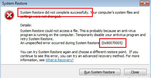 System Restore Did Not Complete Successfully (0x80070005).