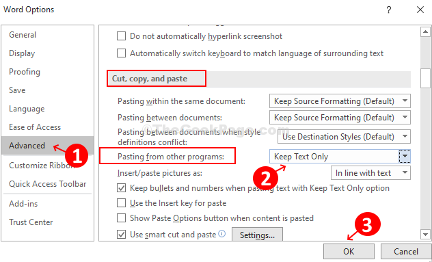 Under Word Options, Click On Advanced, Under, Cut, Copy, And Paste, Select Keep Text