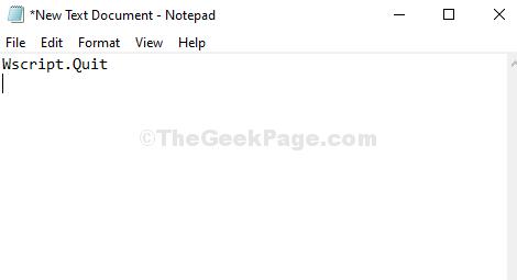Text Document (notepad) Type Wscript.quit Text