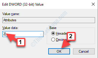 Edit Dword (32 Bit) Value Value Data Chanage To 2 Ok