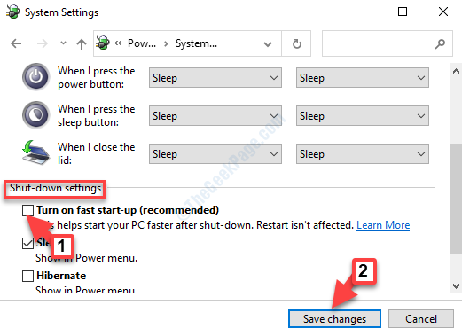 Shut Down Settings Turn On Fast Start Up (recommended) Uncheck Save Changes
