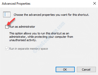 Advanced Properties Run As Administrator Uncheck Ok