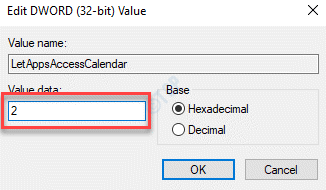 Letappsaccesscalendar edit Dword (32 Bit ) Value Value Data 2 Ok