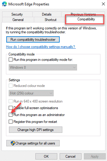 Microsoft Edge Properties Compatibility Run This Program As Administrator Uncheck