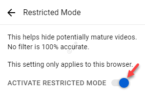 Restricted Mode Activate Restricted Mode Turn On