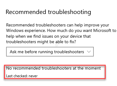 Troubleshooter Recommended Troubleshooting No Recommended Troubleshooters At The Moment