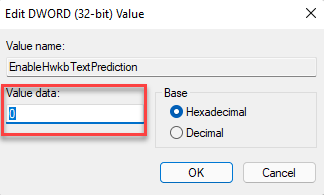 Edit Dword (32 Bit) Value Value Data 0 Enable Text Suggestions