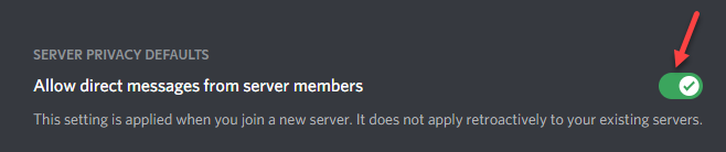 Server Privacy Defaults Allow Direct Messages From Server Members