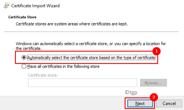 Certificate Import Wizard Certificate Store Automatically Select Location Min